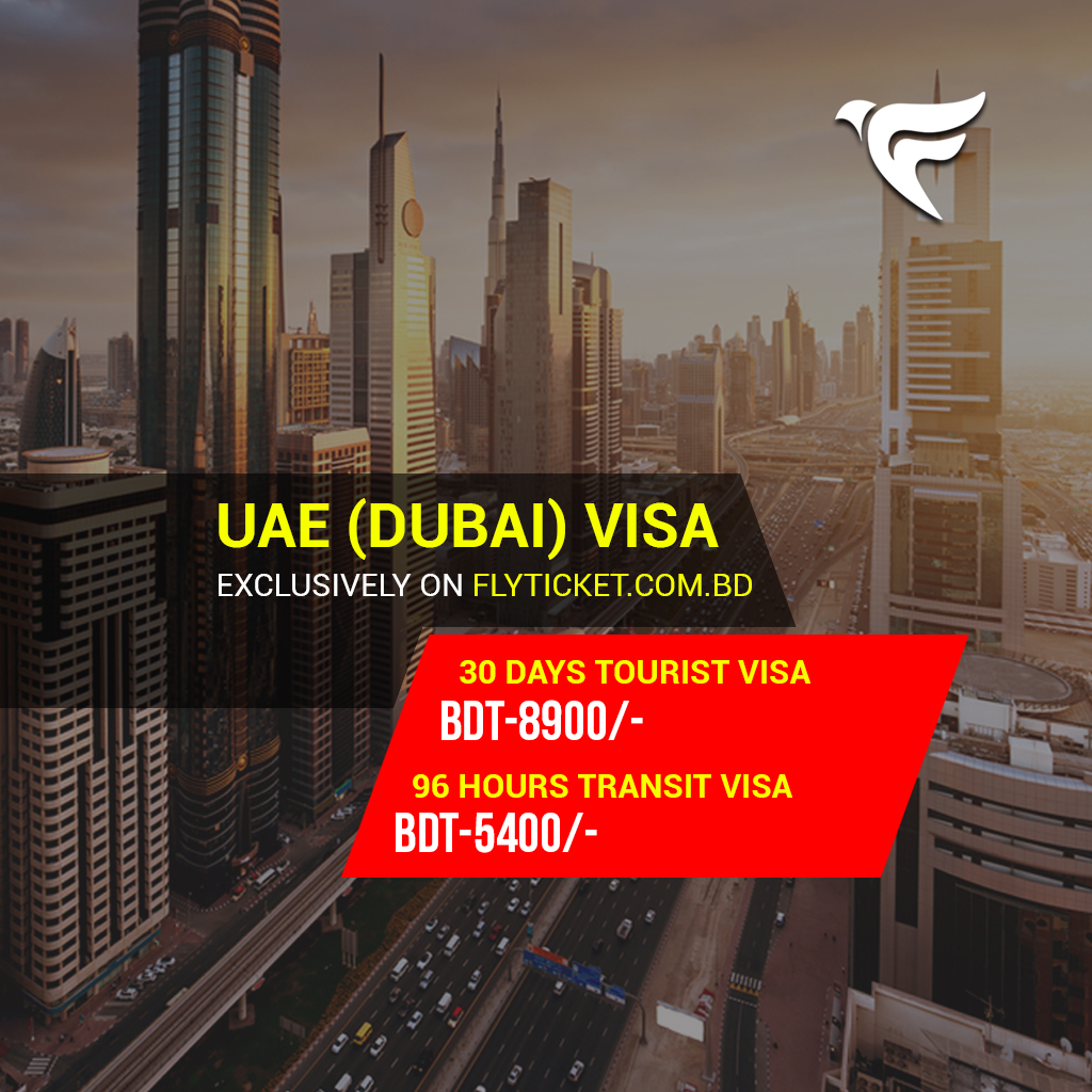 Dubai (UAE) E-Visa for Bangladeshi Citizen Only 8900 Taka!