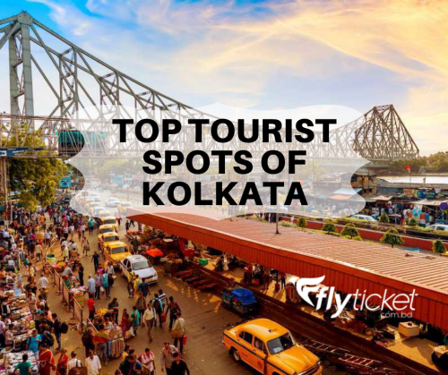 Flight Information of Dhaka to Kolkata and Top Tourist Spots of Kolkata: